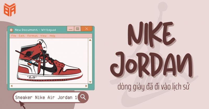 Nike Jordan dòng giày huyền thoại