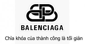 Balenciaga Logo - Chìa khóa của thành công chính là tối giản