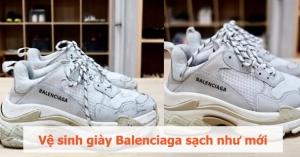 Khám phá cách vệ sinh giày Balenciaga sạch bong như mới