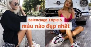 Balenciaga Triple S màu nào đẹp nhất năm 2021